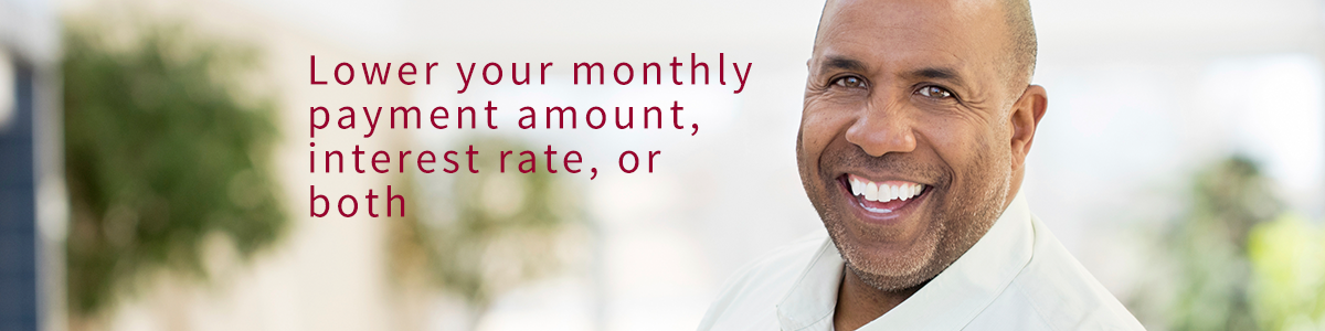 Lower your monthly payment
